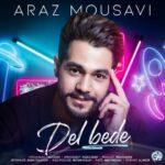Araz Mousavi Del Bede 150x150 - دانلود آهنگ دل بده تا دلمو به دلت بسپارم از آراز موسوی
