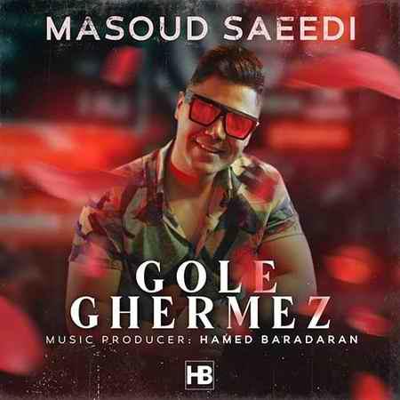 Masoud Saeedi Gole Ghermez - دانلود آهنگ گل قرمز از مسعود سعیدی