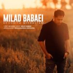Milad Babaei Khoobito Mikhastam 150x150 - دانلود آهنگ من خوبیتو می خواستم از میلاد بابایی