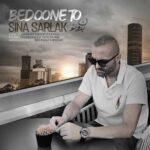 Sina Sarlak Bedoone To 150x150 - دانلود آهنگ تو رفتیو بدون تو وزن ترانه ام شکست سینا سرلک