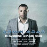 آرمین آراد کی میدونه قدر تو رو