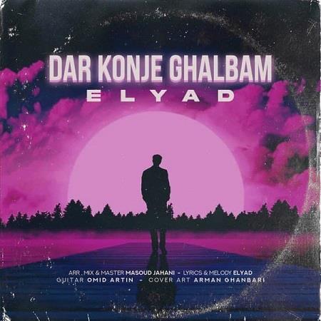 elyad dar konje ghalbam musicsfarsi.com - دانلود آهنگ در کنج قلبم از الیاد