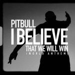 پیت بول I Believe That We Will Win